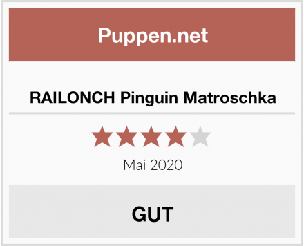 No Name RAILONCH Pinguin Matroschka Test