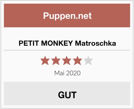 PETIT MONKEY Matroschka Test
