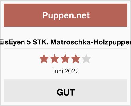 EisEyen 5 STK. Matroschka-Holzpuppen Test