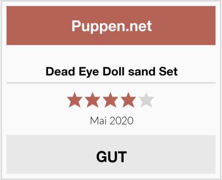 Dead Eye Doll sand Set Test